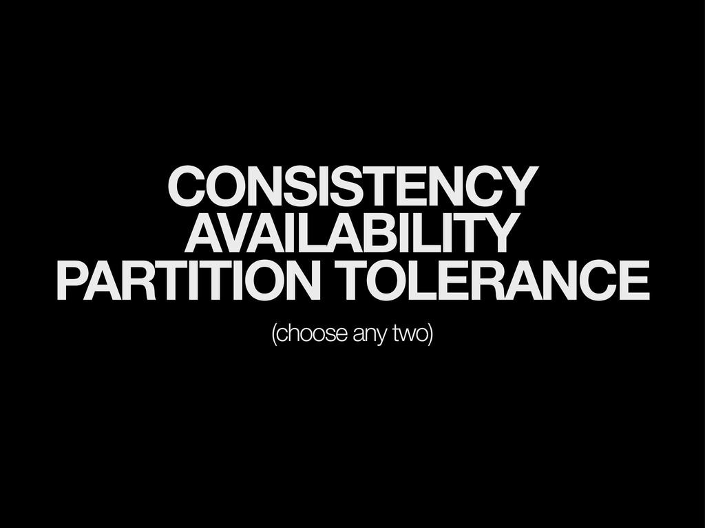 CONSISTENCY AVAILABILITY PARTITION TOLERANCE (c...