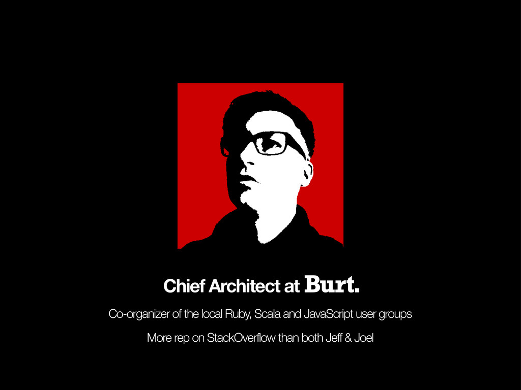 Chief Architect at Co-organizer of the local Ru...