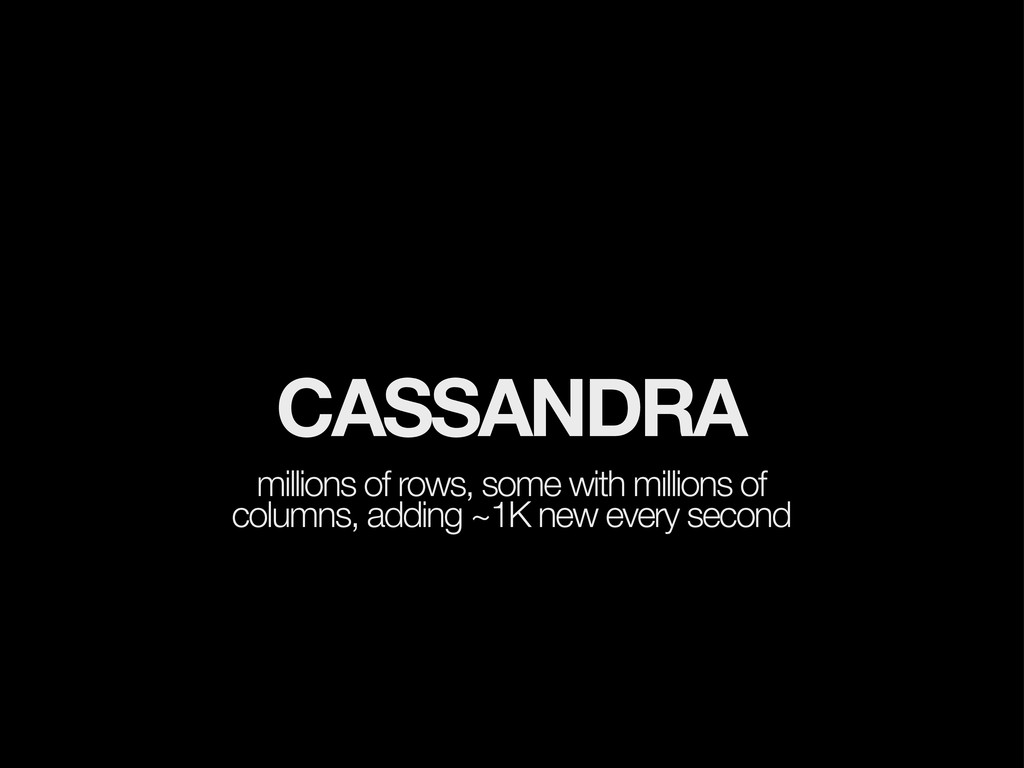 CASSANDRA millions of rows, some with millions ...