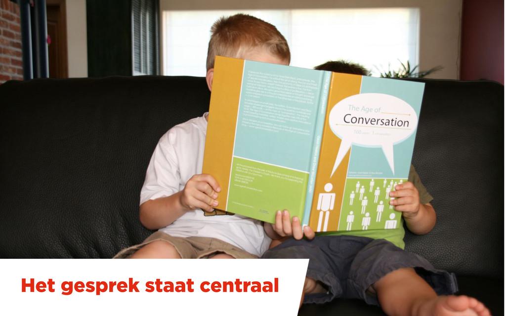 Het gesprek staat centraal