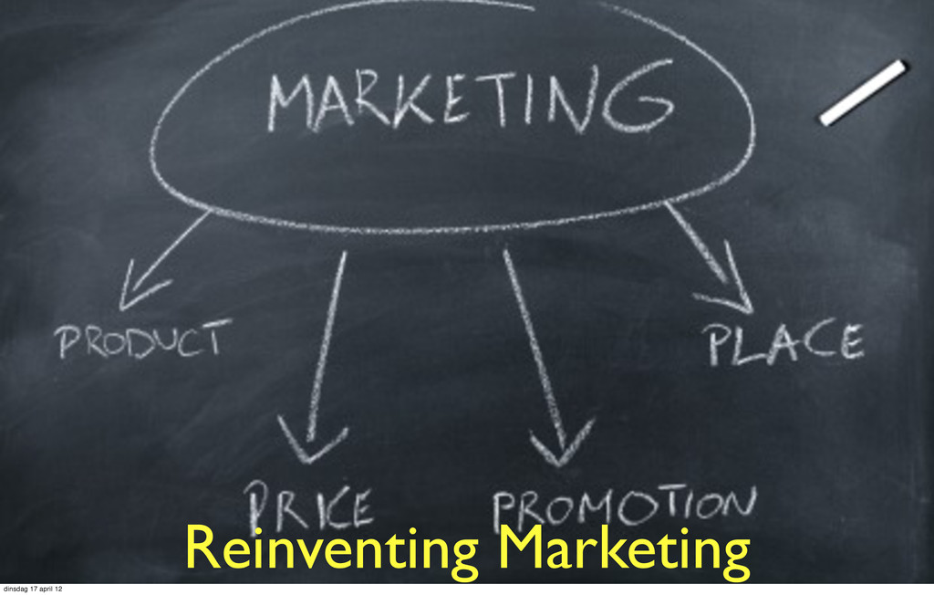 Reinventing Marketing dinsdag 17 april 12