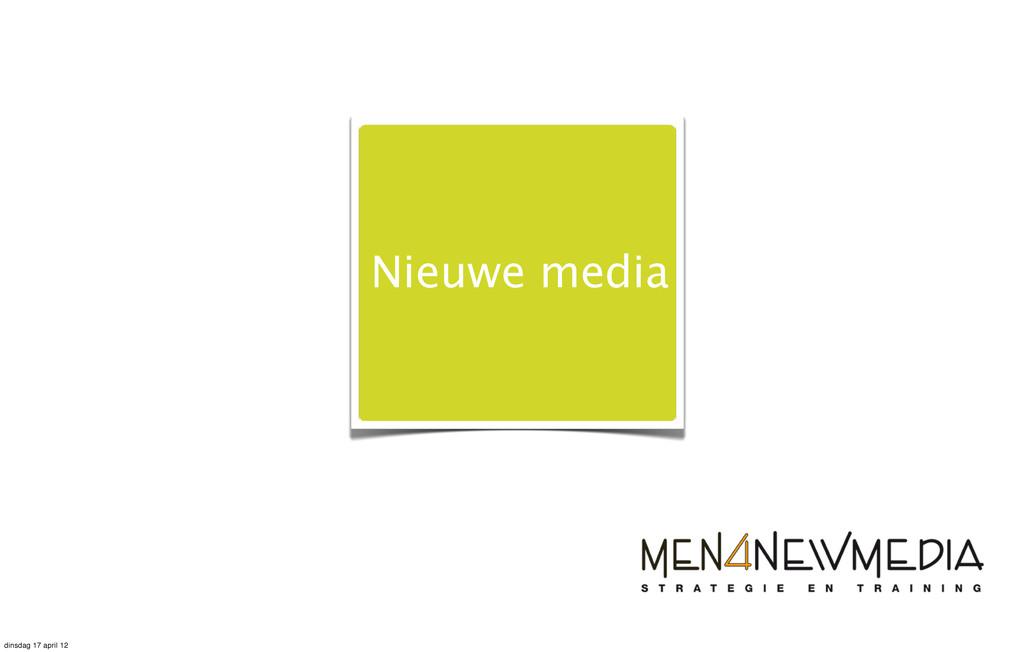 Internet Nieuwe media dinsdag 17 april 12