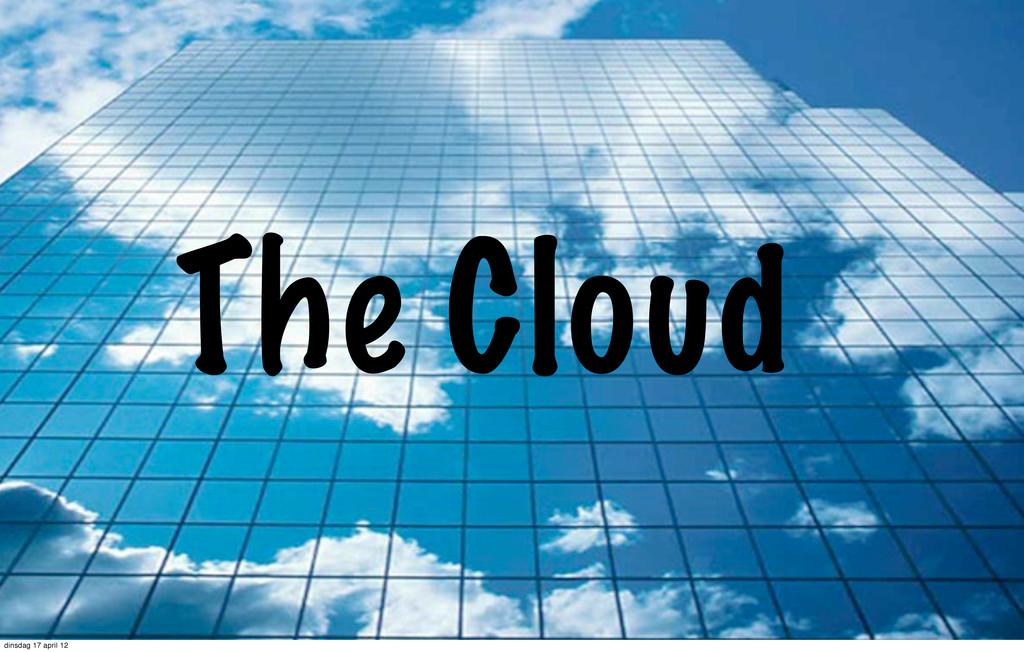 The Cloud dinsdag 17 april 12