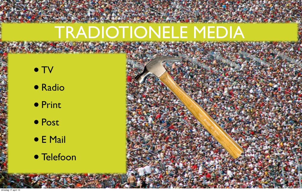 TRADIOTIONELE MEDIA •TV •Radio •Print •Post •E ...