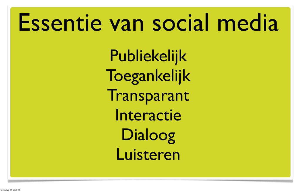 Essentie van social media Publiekelijk Toeganke...