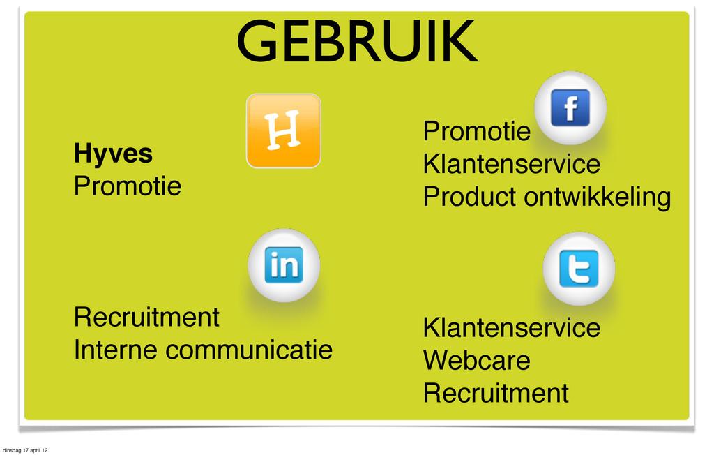 GEBRUIK Hyves Promotie Recruitment Interne comm...