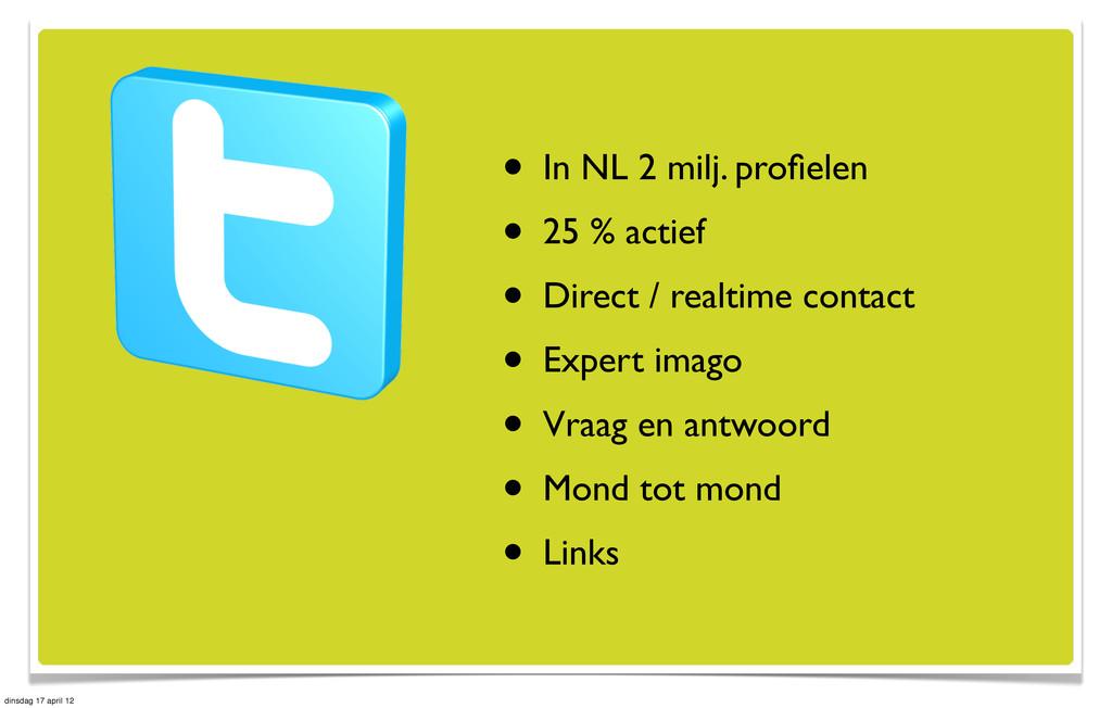 • In NL 2 milj. profielen • 25 % actief • Direct...