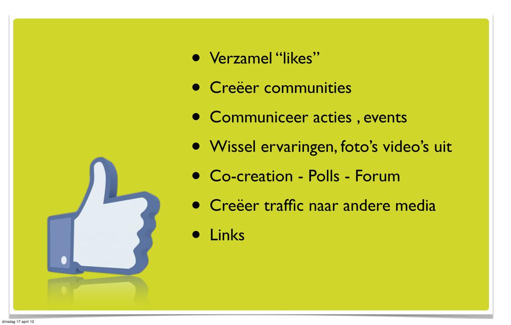 "• Verzamel ""likes"" • Creëer communities • Commu..."