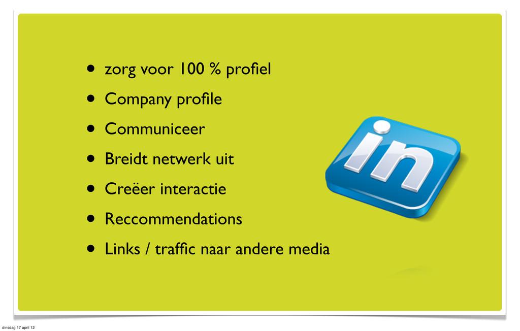 • zorg voor 100 % profiel • Company profile • Com...