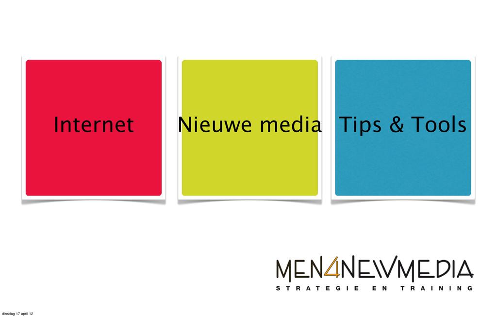 Internet Nieuwe media Tips & Tools dinsdag 17 a...