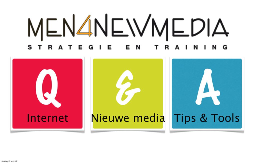 Internet Nieuwe media Tips & Tools Q & A dinsda...