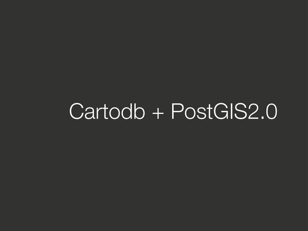 Cartodb + PostGIS2.0