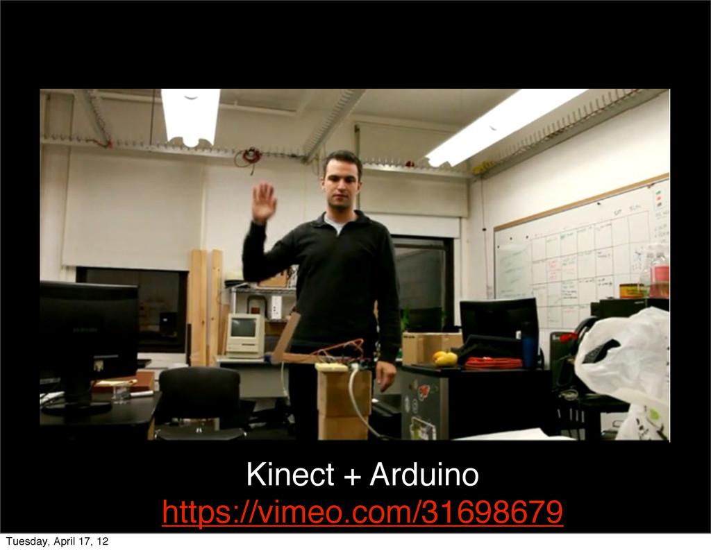 https://vimeo.com/31698679 Kinect + Arduino Tue...