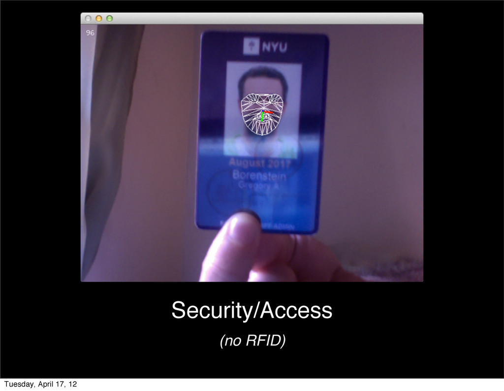 Security/Access (no RFID) Tuesday, April 17, 12