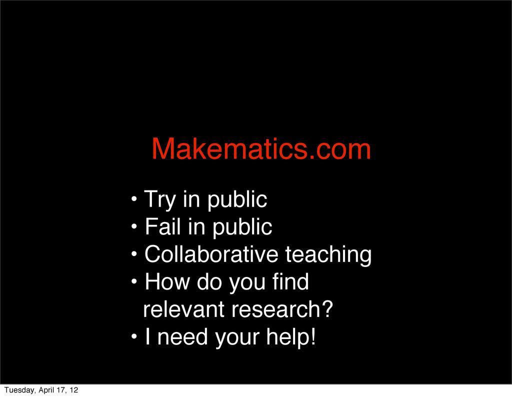 Makematics.com • Try in public • Fail in public...