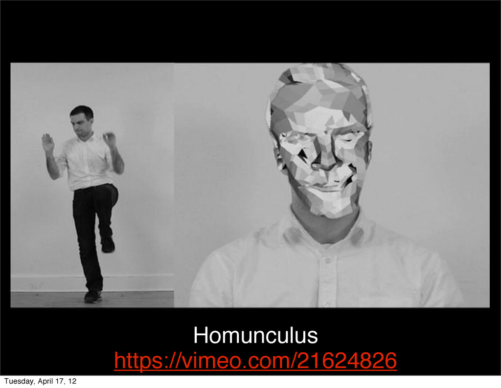 Homunculus https://vimeo.com/21624826 Tuesday, ...