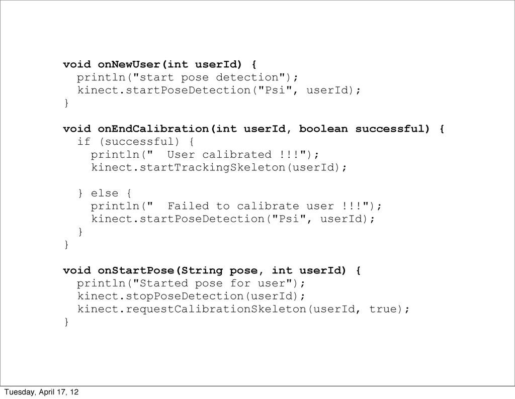 "void onNewUser(int userId) { println(""start pos..."