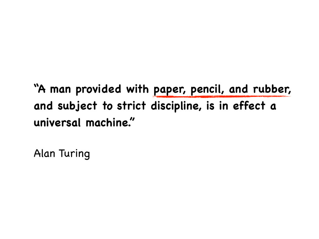 """""""A man provided with paper, pencil, and rubber,..."""