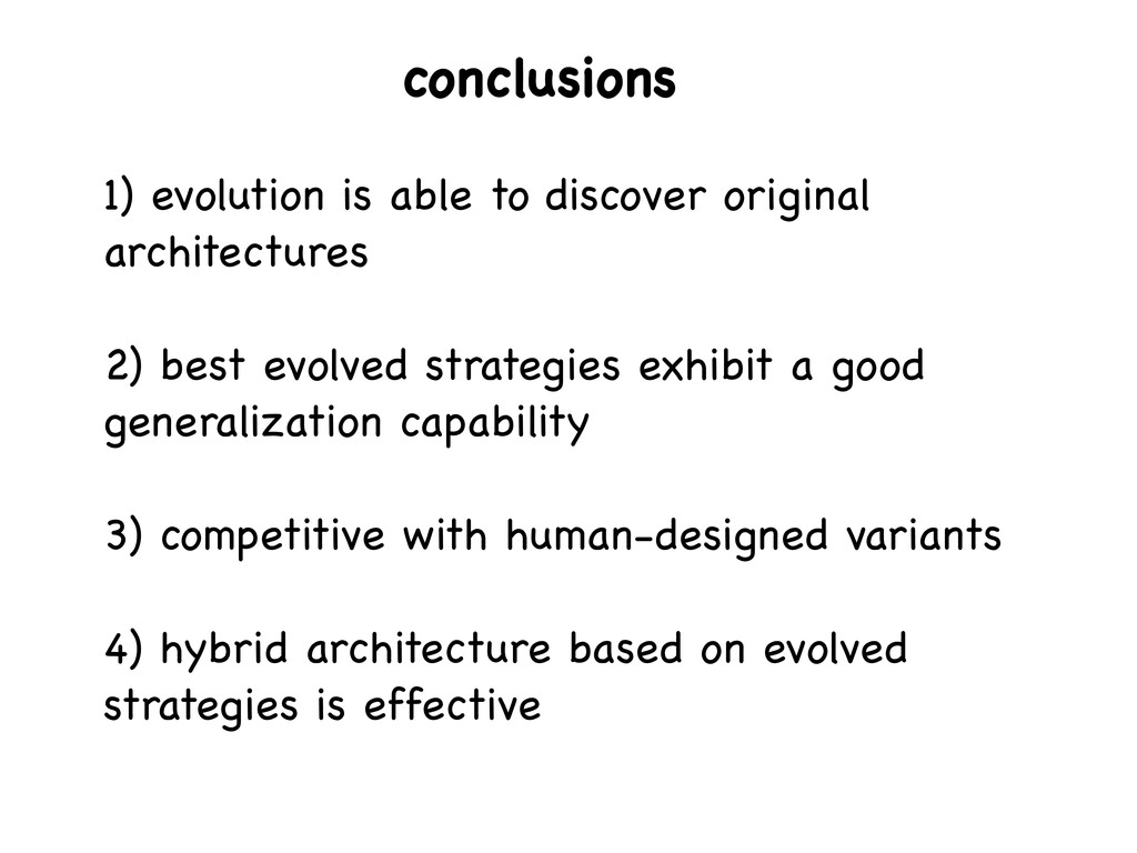 1) evolution is able to discover original archi...