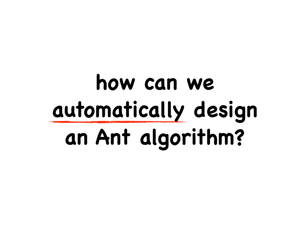 how can we automatically design an Ant algorith...