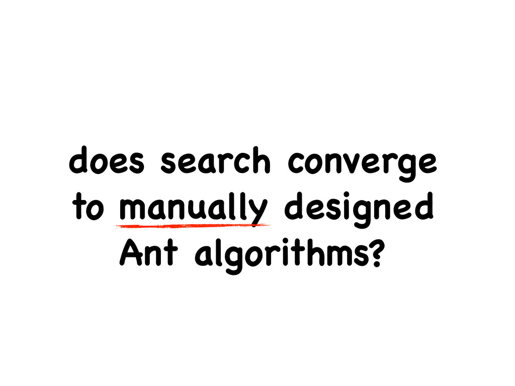 does search converge to manually designed Ant a...