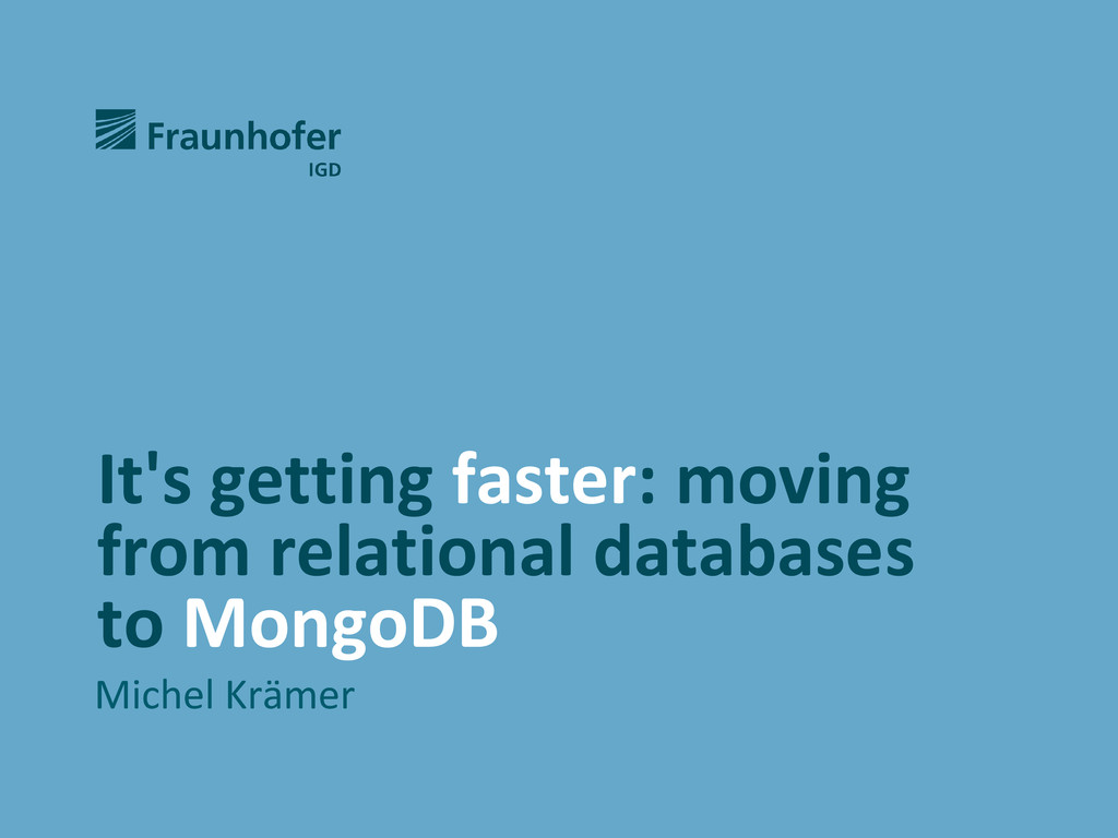 It's getting faster: moving from relational dat...
