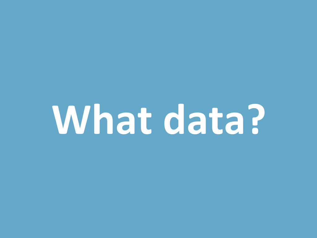 What data?