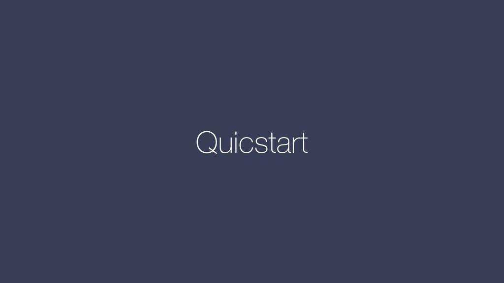 Quicstart