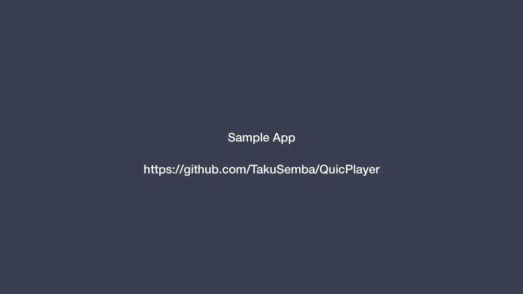 https://github.com/TakuSemba/QuicPlayer Sample ...
