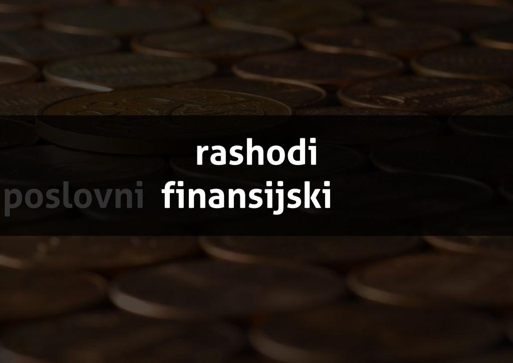 rashodi poslovni finansijski
