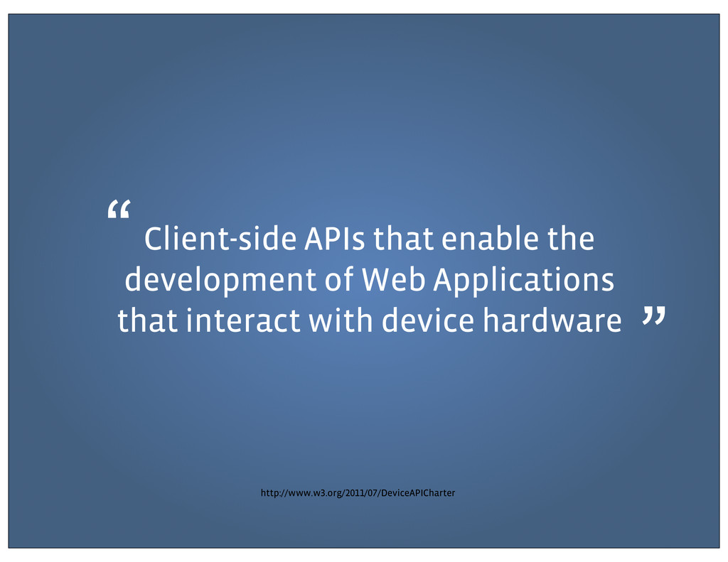 Client-side APIs that enable the development of...