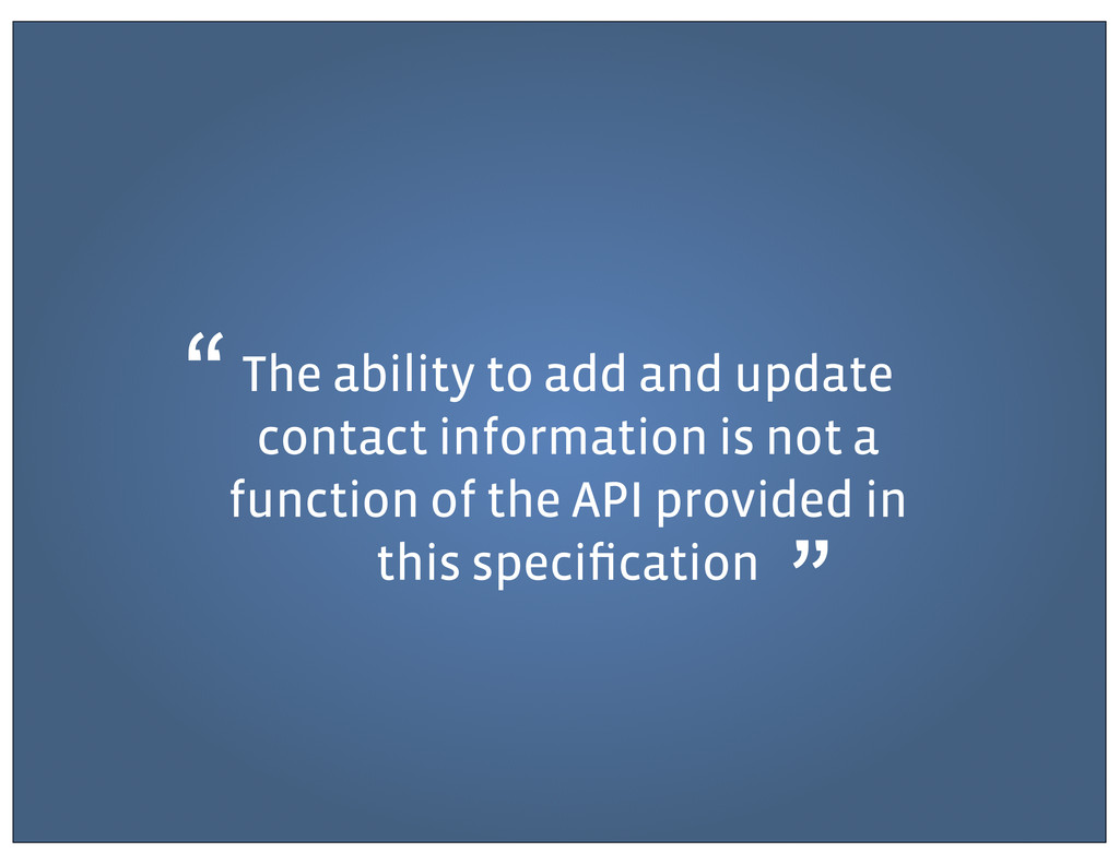 The ability to add and update contact informati...