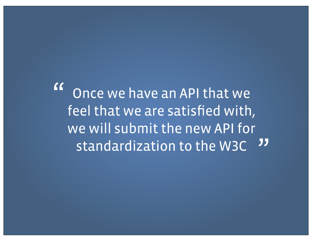 Once we have an API that we feel that we are sa...