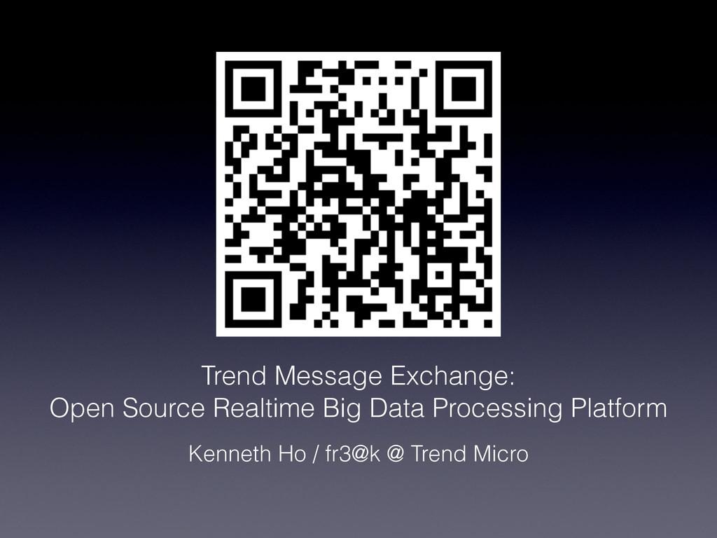 Trend Message Exchange:  Open Source Realtime ...