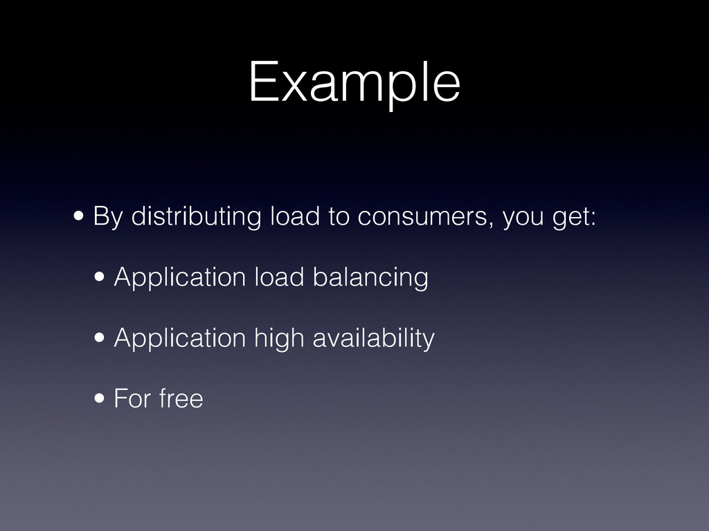 Example • By distributing load to consumers, yo...