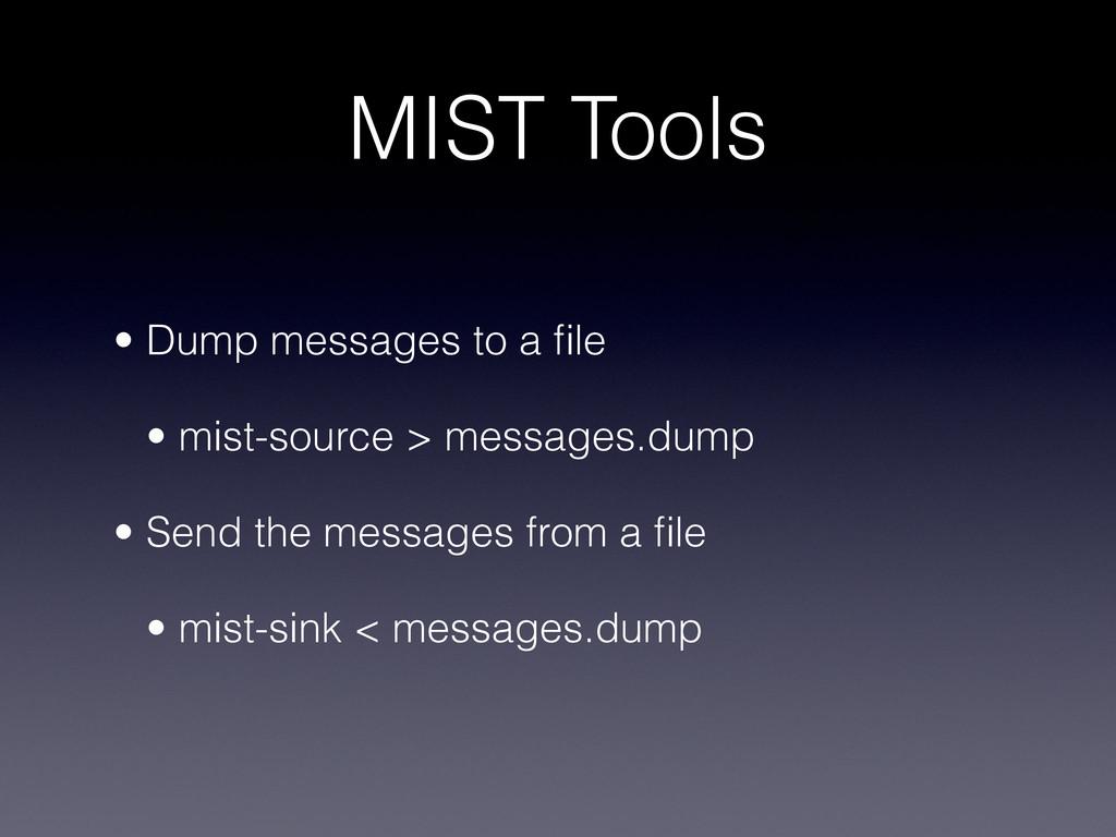 MIST Tools • Dump messages to a file • mist-sou...