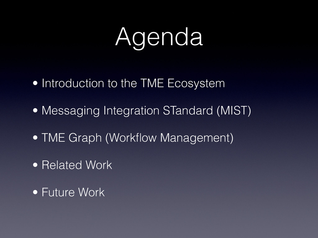 Agenda • Introduction to the TME Ecosystem • M...
