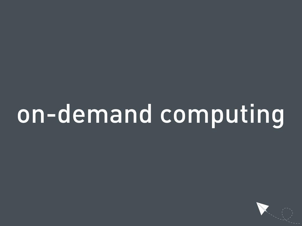 on-demand computing