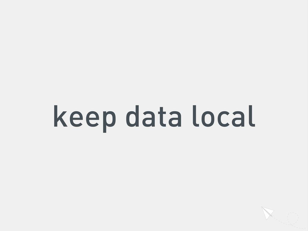 keep data local