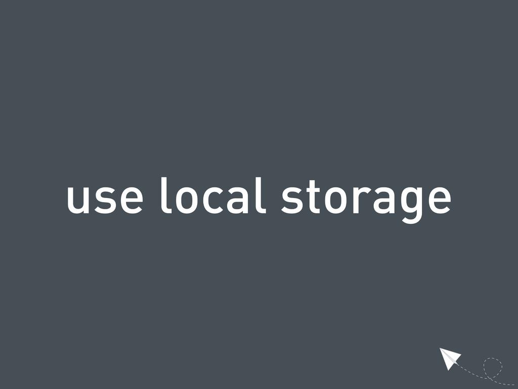 use local storage
