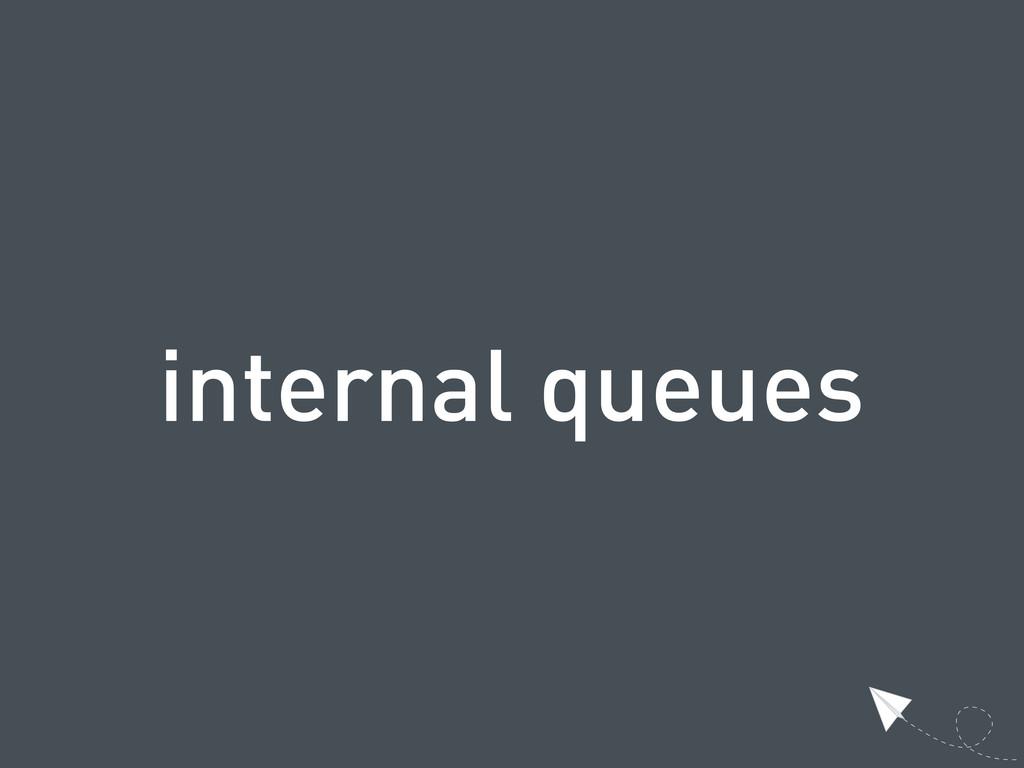 internal queues