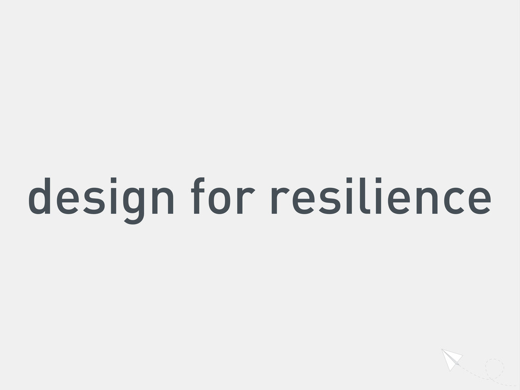 design for resilience