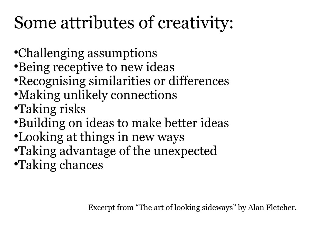 Some attributes of creativity:  Challenging as...