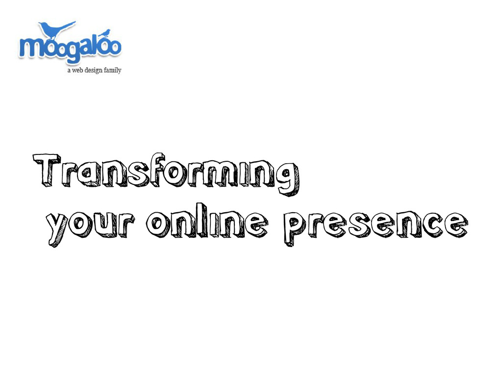 Transforming your online presence