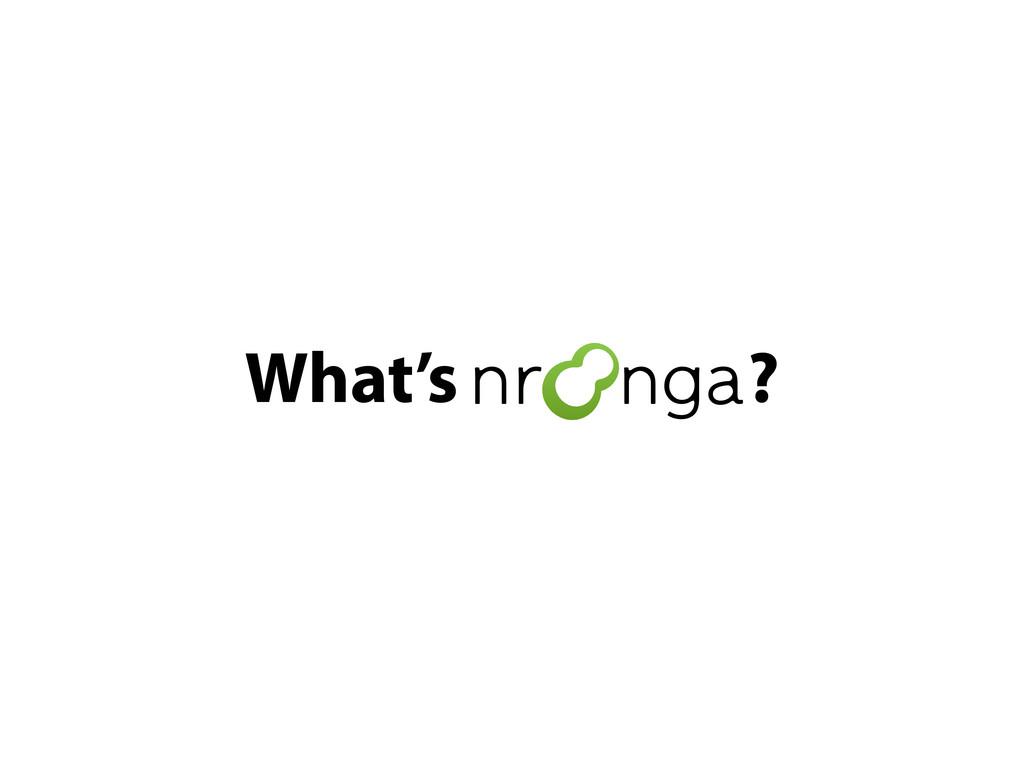 What's nroonga?