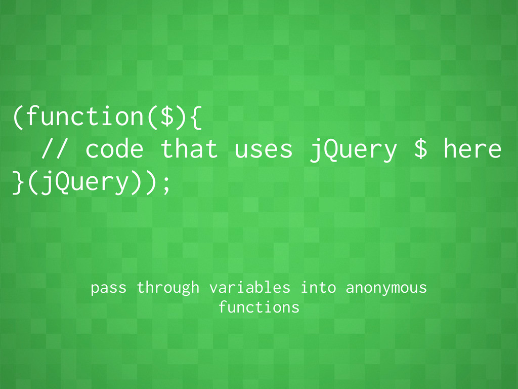 (function($){ // code that uses jQuery $ here }...