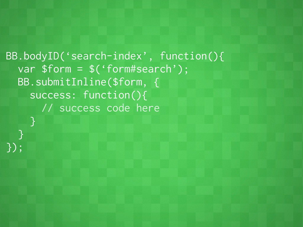 BB.bodyID('search-index', function(){ var $form...