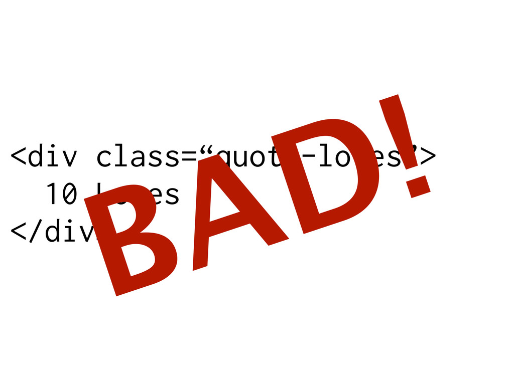 """<div class=""""quote-loves""""> 10 Loves </div> BAD!"""