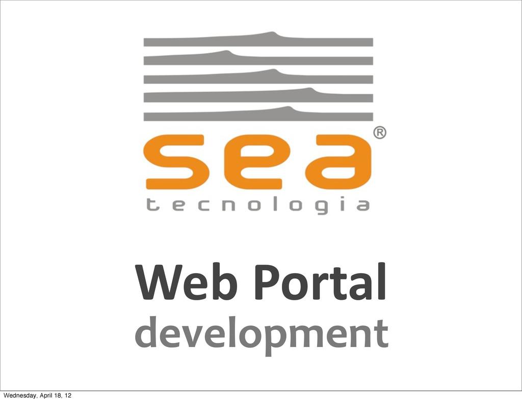 Web Portal development Wednesday, April 18, ...