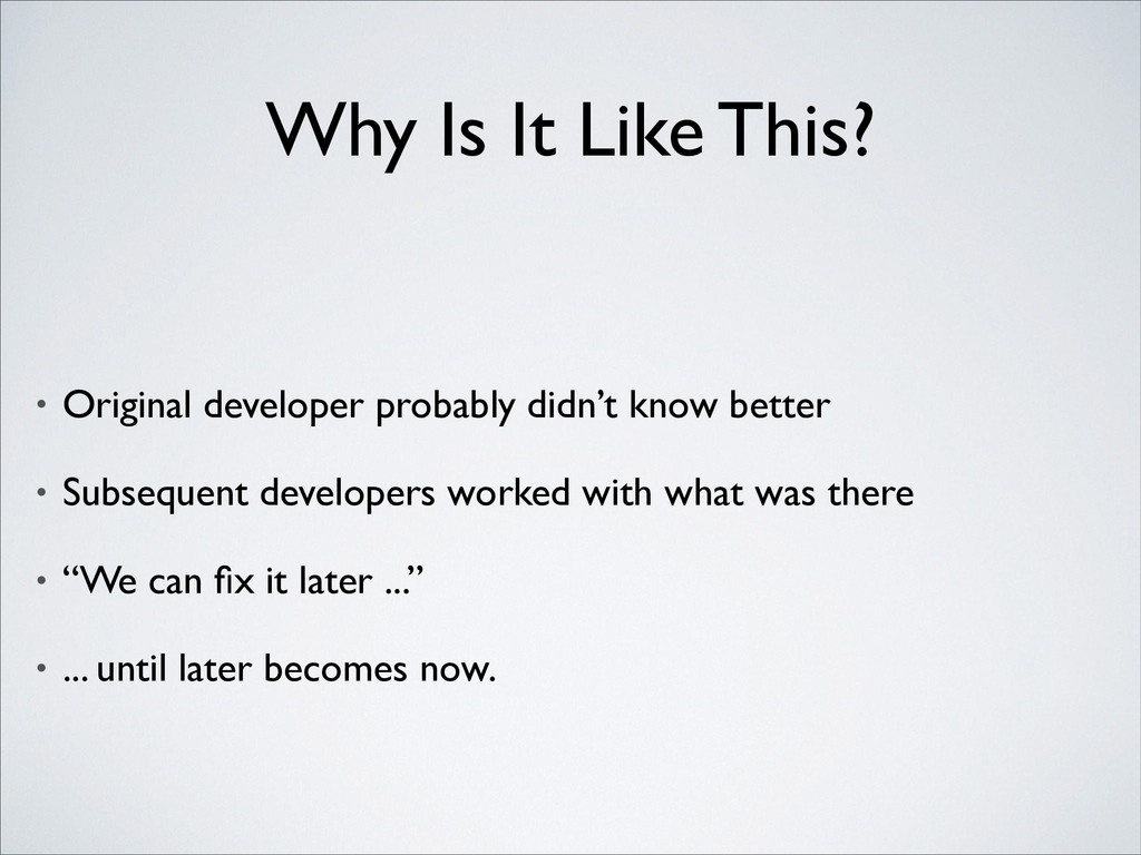 Why Is It Like This? • Original developer proba...